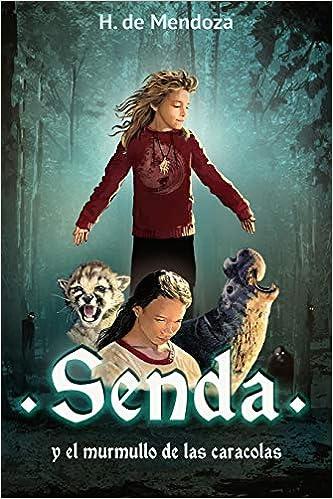Senda y el murmullo de las caracolas: Novela juvenil de aventuras (a partir de 12 años) (Spanish Edition): H. de Mendoza, Aida Blanco Sánchez, ...
