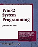 Win32 System Programming by Johnson M. Hart (1997-09-02)