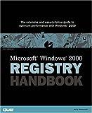 Microsoft Windows 2000 Registry Handbook, Jerry Honeycutt, 0789716747