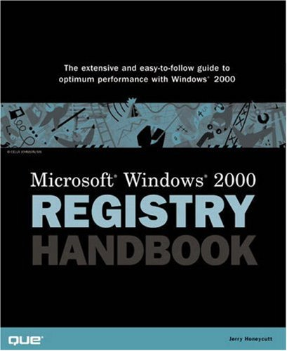 Microsoft Windows 2000 Registry Handbook by Que Publishing