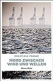 Mord zwischen Wind und Wellen: Küsten Krimi
