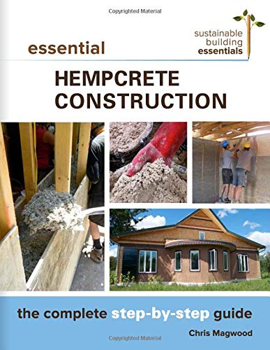 Pdf Home Essential Hempcrete Construction: The Complete Step-by-Step Guide (Sustainable Building Essentials Series)