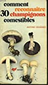 Comment reconnaître trente champignons comestibles par Devignes