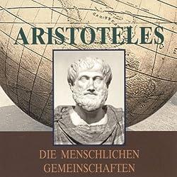 Aristoteles. Die menschlichen Gemeinschaften