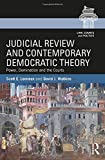 Judicial Review and Contemporary Democratic Theory: Power, Domination, and the Courts (Law, Courts and Politics)
