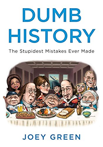 Dumb History: The Stupidest Mistakes Ever Made by Plume