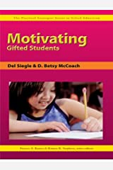 Motivating Gifted Students (Practical Strategies in Gifted Education) Kindle Edition