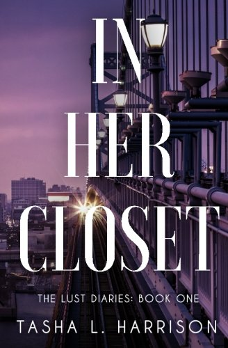 In Her Closet (The Lust Diaries) (Volume 1) by CreateSpace Independent Publishing Platform