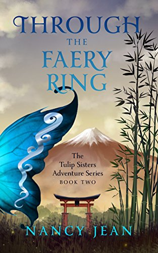 Book: Through the Faery Ring - The Tulip Sisters Adventure Series by Nancy Jean