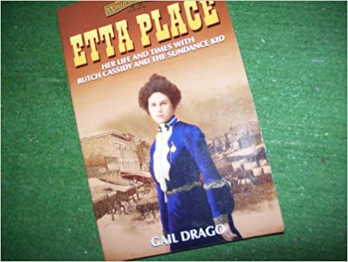 Etta Place: Her Life and Times With Butch Cassidy and the