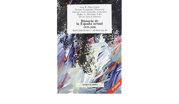 Historia de la España actual 1939-2000 : autoritarismo y ...