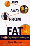 img - for Run away From Fat by Dave Kuehls (1999-04-01) book / textbook / text book