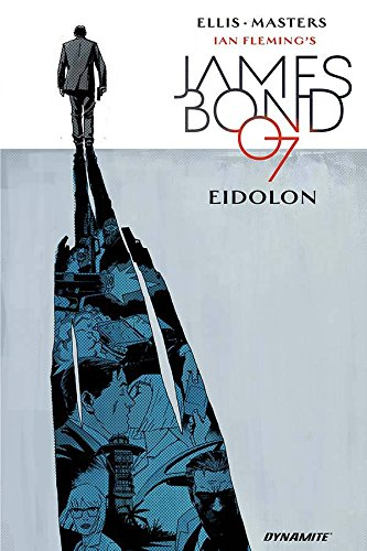 James Bond Volume 2: Eidolon (Ian Fleming's James Bond 007)