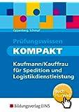 Prüfungswissen KOMPAKT: Kaufmann/Kauffrau für Spedition und Logistikdienstleistung: Schülerband