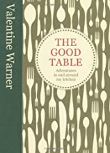 The Good Table. Valentine Warner