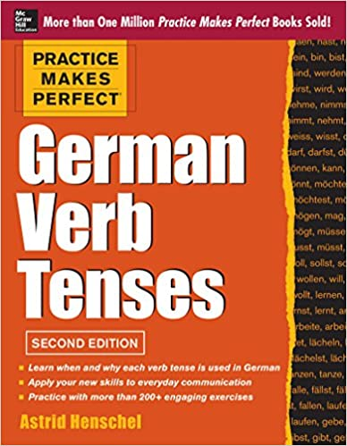 Practice Makes Perfect German Verb Tenses, 2nd Edition: With