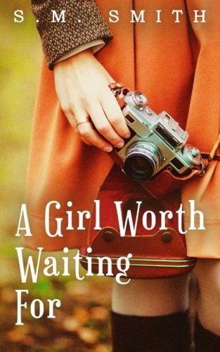 A Girl Worth Waiting For (The Worthy Series Book 1)