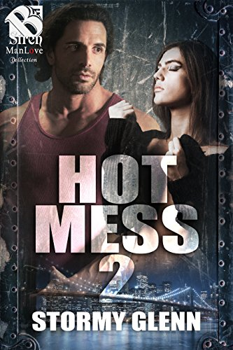 Hot Mess 2 [Sequel to Hot Mess] (Siren Publishing The Stormy Glenn ManLove Collection)