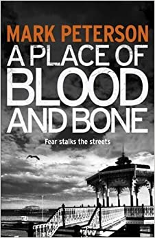 A Place of Blood and Bone by Peterson, Mark (2014)