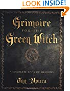 #9: Grimoire for the Green Witch: A Complete Book of Shadows