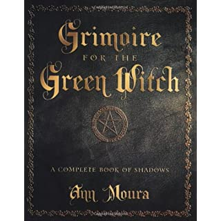 Grimoire for the Green Witch: A Complete Book of Shadows (Green Witchcraft Series (5))