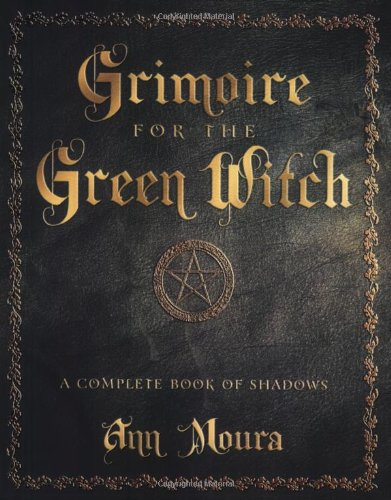 Grimoire For The Green Witch: A Complete Book Of Shadows 6