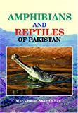 Amphibians and Reptiles of Pakistan, Muhammad Sharif Khan, 0894649523