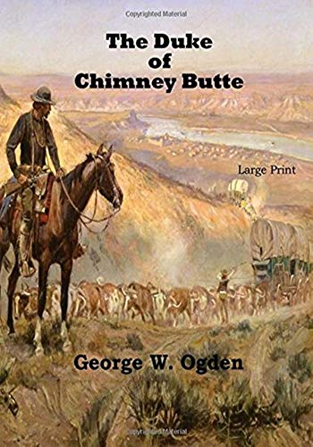 The Duke of Chimney Butte - (ANNOTATED) Original, Unabridged, Complete, Enriched [Oxford University Press]
