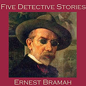 Five Detective Stories by Ernest Bramah Audiobook