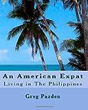 An American Expat, Greg Pazden, 1440497338