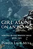 Girl Alone on an Island (Survival Island Suspense Series) (Volume 2)