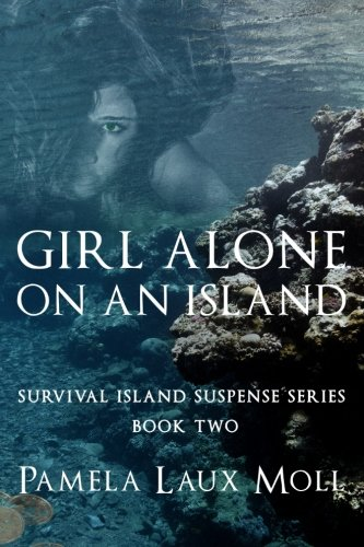 Girl Alone on an Island (Survival Island Suspense Series) (Volume 2) pdf epub