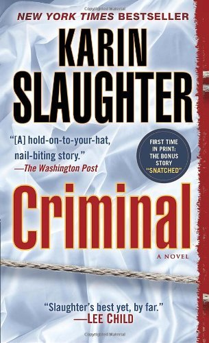 Criminal (with bonus novella Snatched): A Novel (Will Trent) by Karin Slaughter (2013-01-29)