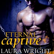 Eternal Captive: Mark of the Vampire Series, Book 3 | Laura Wright