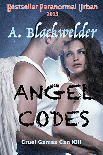Angel Codes (YA Urban Angel Romantic Thriller, AngelFire Chronicles book 3) by [Blackwelder, Ami]