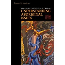 Applied Anthropology in Canada: Understanding Aboriginal Issues