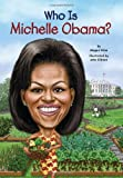 Who Is Michelle Obama?, Megan Stine, 0448478633
