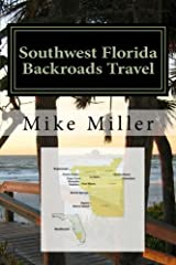 Southwest Florida Backroads Travel: Day Trips Off The Beaten Path Paperback