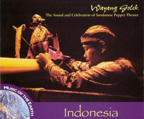 Indonesia: Wayang Golek - The Sound & Celebration Of Sundanese PuppetTheater by Music Earth / Multic