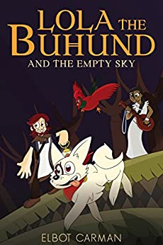 Lola the Buhund and the Empty Sky by [Carman, Elbot]