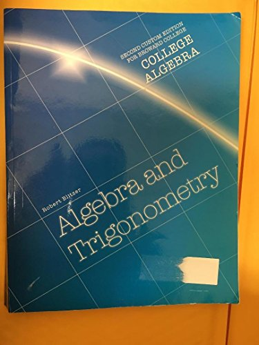 Algebra And Trigonometry 2nd Costum Edition broward college (college algebra)]()