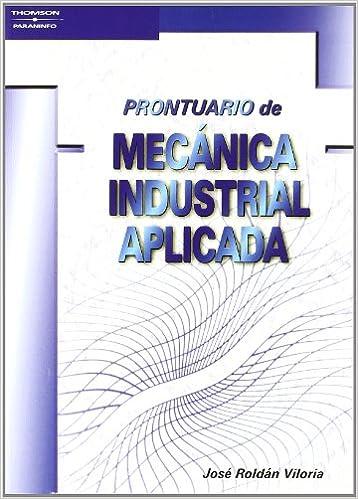 Prontuario De Mecánica Industrial Aplicada por José Roldán Viloria epub