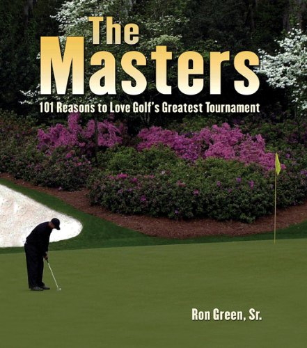 The Masters: 101 Reasons to Love Golf's Greatest - Tournament Master Sierra