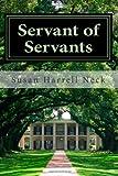 Servant of Servants, Susan Neck, 1481115685