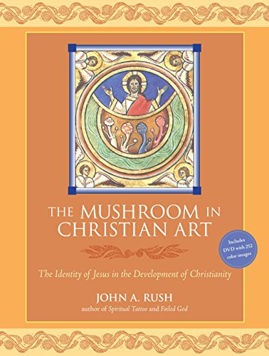 The Mushroom in Christian Art: The Identity of Jesus in the Development of Christianity