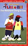 The Meanest Thing To Say: A Little Bill Book for Beginning Readers, Level 3 (Oprah's Book Club)