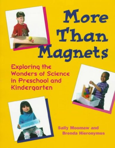 Exploring Magnets - More Than Magnets Exploring The Wonders Of Science In Preschool And Kindergarten More Than Magnets