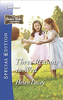 Three Reasons to Wed: A Single Dad Romance (The Cedar River Cowboys) by [Lacey, Helen]