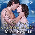 The Tattooed Duke: Writing Girls, Book 3 | Maya Rodale