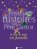 Petites Histoires Du Pere Castor a Lire Le Soir En Famille (French Edition)